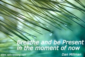 Breathe-and-be-Present-in-the-moment-of-now-300x200