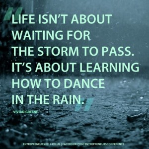 Life-isnt-about-wiating-for-the-storm-to-pass-300x300